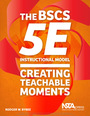 The BSCS 5E Instructional Model: Creating Teachable Moments cover