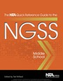 The NSTA Quick-Reference Guide to the NGSS, Middle School cover
