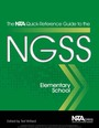 The NSTA Quick-Reference Guide to the NGSS, Elementary School cover