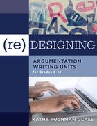 (Re)designing Argumentation Writing Units for Grades 5?12