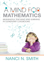 A Mind for Mathematics: Meaningful Teaching and Learning in Elementary Classrooms