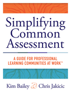 Simplifying Common Assessment: A Guide for Professional Communities at Work?