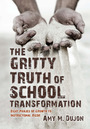 The Gritty Truth of School Transformation: Eight Phases of Growth to Instructional Rigor cover