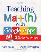 Teaching Math with Google Apps, Vol. 1: 50 G Suite Activities