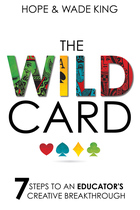 The WIld Card: 7 Steps to an Educator?s Creative Breakthrough