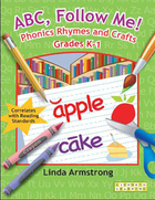 ABC, Follow Me!: Phonics Rhymes and Crafts, Grades K-1