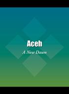 Aceh: A New Dawn