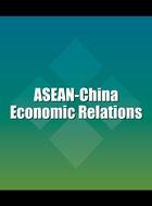 ASEAN-China Economic Relations