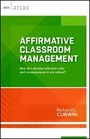 Affirmative Classroom Management: How do I develop effective rules and consequences in my school? cover