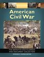 American Civil War: The Definitive Encyclopedia and Document Collection cover