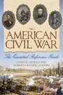 American Civil War: The Essential Reference Guide cover