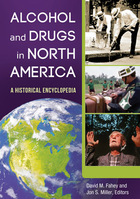 Alcohol and Drugs in North America: A Historical Encyclopedia