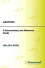 Abortion: A Documentary and Reference Guide cover