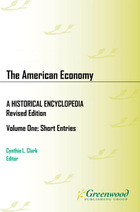 The American Economy: A Historical Encyclopedia, Rev. ed.
