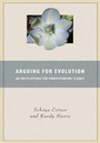 Arguing for Evolution: An Encyclopedia for Understanding Science cover