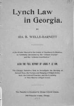 Cover of Lynch Law in Georgia (Ida B. Wells-Barnett, 1890). Wells-Barnett, a journalist and social activist, became one of the leading voices in the antilynching crusade of the late nineteenth and early twentieth