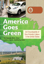 America Goes Green: An Encyclopedia of Eco-Friendly Culture in the United States cover