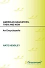 American Gangsters, Then and Now: An Encyclopedia cover