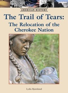 The Trail of Tears: The Relocation of the Cherokee Nation