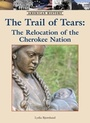 The Trail of Tears: The Relocation of the Cherokee Nation cover