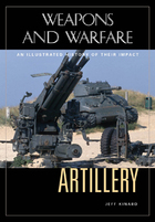 Artillery: An Illustrated History of Its Impact