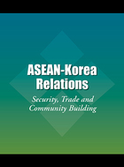 ASEAN-Korea Relations: Security, Trade and Community Building
