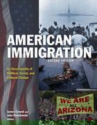 American Immigration, ed. 2: An Encyclopedia of Political, Social, and Cultural Change