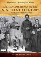 African Americans in the Nineteenth Century: People and Perspectives