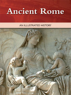 Ancient Rome: An Illustrated History
