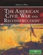 The American Civil War and Reconstruction: People, Politics, and Power cover
