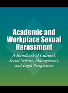 Academic and Workplace Sexual Harassment: A Handbook of Cultural, Social Science, Management, and Legal Perspectives