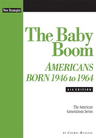 The Baby Boom, ed. 6: Americans Born 1946 to 1964