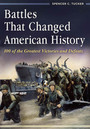 Battles That Changed American History: 100 of the Greatest Victories and Defeat cover