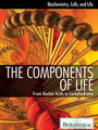 The Components of Life: From Nucleic Acids to Carbohydrates cover