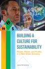 Building a Culture for Sustainability: People, Planet, and Profits in a New Green Economy cover