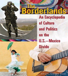 The Borderlands: An Encyclopedia of Culture and Politics on the U.S.-Mexico Divide