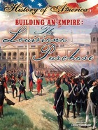 Building An Empire: The Louisiana Purchase