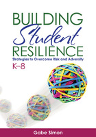 Building Student Resilience: Strategies to Overcome Risk and Adversity K-8