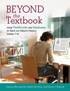 Beyond the Textbook: Using Trade Books and Databases to Teach Our Nation's History, Grades 7-12