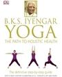 Yoga: The Path to Holistic Health, Rev. ed. cover