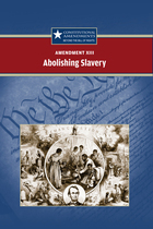 Amendment XIII: Abolishing Slavery