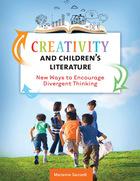 Creativity and Childrens Literature: New Ways to Encourage Divergent Thinking
