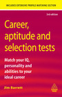 Career, Aptitude and Selection Tests, ed. 3: Match Your IQ, Personality and Abilities to Your Ideal Career cover
