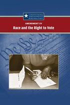 Amendment XV: Race and the Right to Vote
