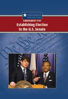 Amendment XVII: Establishing Election to the U.S. Senate