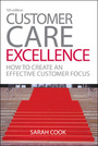 Customer Care Excellence, ed. 5: How to Create an Effective Customer Focus cover