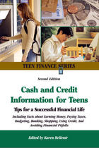 Cash and Credit Information for Teens, ed. 2: Tips For A Successful Financial Life