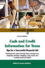 Cash and Credit Information for Teens, ed. 2: Tips For A Successful Financial Life cover