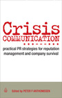 Crisis Communication: Practical PR Srategies for Reputation Management and Company Survival cover