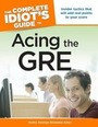 The Complete Idiots Guide to Acing the GRE cover